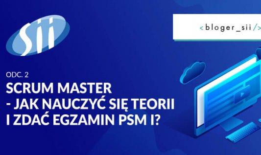 Jak zostać Scrum Masterem? część 2