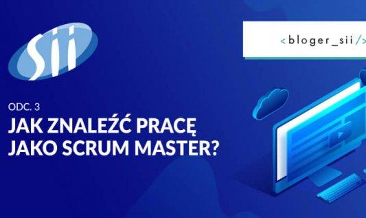 Jak zostać Scrum Masterem? część 3